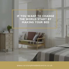 60 SECONDS THAT CAN CHANGE YOUR LIFE    It doesn't take that long to make a bed! It's worthwhile because according to some research 71% of bed makers describe themselves as generally happy people while 62% of non-bed-makers said they were unhappy.   That's not all. Psychologists think that making your bed is a symbolic act. It represents order and a small sense of accomplishment that starts your day off on a positive, confident note.    Coul you think of 2 key reasons to embrace the habit of…