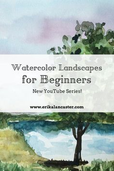 Watercolor Landscapes for Beginners- New YouTube Series starting next Friday! #watercolor #watercolour #art #watercolorpainting