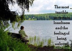 mother teresa, quotes, sayings, feeling, loneliness, unloved