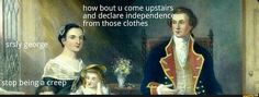 All George Washington Memes Funny Art, Funny Memes, Hilarious, Bad Memes, Art History Memes, Funny History, Classical Art Memes, Have A Laugh, Funny Pictures