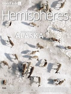 United Airlines spends Three Perfect Days in Alaska, in this month's Hemispheres magazine.