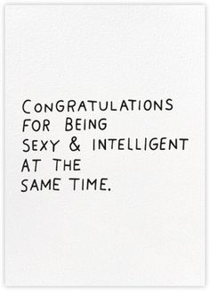 Congratulations for being sexy & intelligent at the same time.