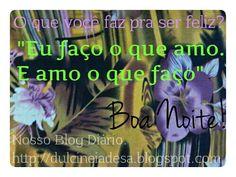 Passei pra desejar uma boa noite!  http://dulcineiadesa.blogspot.com