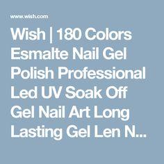 Wish | 180 Colors Esmalte Nail Gel Polish Professional Led UV Soak Off Gel Nail Art Long Lasting Gel Len Nail Polish Makeup Art