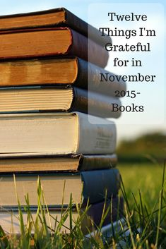 """The Accident was on August 12, 2013. For months the 12th brought me to tears. Then, about a year later, I decided to choose gratitude and healing rather than sorrow. This month, I am taking the """"Thanksgiving Challenge"""" and am posting Twelve Things I Am Grateful for in November each day for thirty days."""