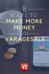 8 Ways to Make More Money on VarageSale