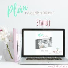 Stáhni si zdarma svůj plán na dalších 90 dní :-) Plánuj, makej a plň si své sny :-)