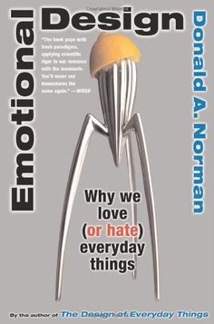 Book, Don A Norman: Emotional Design - Why we love (or hate) everyday things, from Amzon E Learning, Design Thinking, Norman, Emo Love, Human Centered Design, Cheap Wine, Design Research, E Commerce, Interactive Design