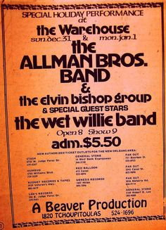 The Allman Brothers Band at the Warehouse..............$5.50. I remember paying these types of prices to see a kick ass concert