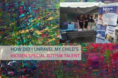 "I feel this title "" How Did I Unravel My Child's Hidden Special Autism Talent?"" is a very controversial title to me as a parent. Why did I write it? I want"