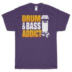 Drum & Bass Addict T-Shirt