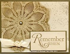 The card base is Soft Suede. stamp the Doily off to the left side with Versamark ink on a Naturals Ivory card stock and apply Clear embossing powder. Heat the powder then use a sponge dauber to apply Soft Suede ink all over the Doily. the best result is to dab the ink on, then blend it in a circular motion. That really gets the color down onto the card stock. When you've gone over the entire Doily, grab a tissue or paper towel and rub off any excess ink from the embossed areas.