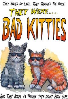 Bad Kitties Cartoon: They-were-Bad-Kitties Crazy Cat Lady, Crazy Cats, Bad Cats, Bad Kitty, Good Night Cat, Funny Cats, Funny Animals, Gatos Cats, Staying Up Late