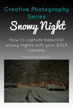 Beginner photography Creative Series: Snowy Night - Learn how to shoot snowy night time scenes with your DSLR camera. Tutorial for beginner photography students Shutter Speed Photography, Dslr Photography Tips, Photography Series, Landscape Photography Tips, Photography Tips For Beginners, Photography Lessons, Photography Courses, Night Photography, Photography Tutorials