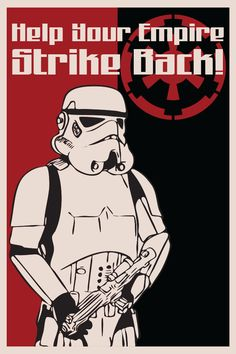 'Help your Empire Strike Back'! Amazing Star Wars propaganda posters! #art, canvas prints, http://www.bluehorizonprints.com.au/canvas-art/star-wars-art/ X Large 40in x 60in $450, Large 24in x 32in $198, Medium18in x 24in $140, Small12in x 16in $74