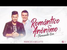 Marcos & Belutti part. Fernando Zor - Romântico Anônimo (Clipe Oficial) - YouTube