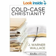 Amazon.com: Cold-Case Christianity: A Homicide Detective Investigates the Claims of the Gospels eBook: J. Warner Wallace: Kindle Store