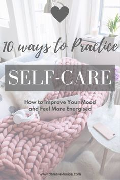 Tips for Practising Self Care and Improve Your Mood