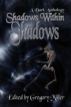 """Shadows Within Shadows""  ***  Gregory Miller  (2011)"