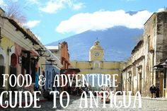 Food and Adventure Guide to Antigua, Guatemala