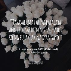 I love you since Tagalog Love Quotes, Me Quotes, Qoutes, Wattpad Quotes, Wattpad Stories, Filipiniana Wedding, Wedding Dress, Jonaxx Boys, Baybayin
