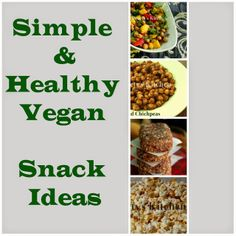 Simple Healthy Vegan Snack Ideas