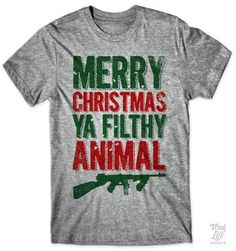 aa41c06e2 merry chistmas ya filthy animal! Shirt Quotes, Funny Shirt Sayings, Funny  Tees,