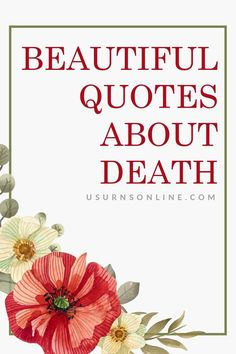 If you are looking for a thoughtful quote about death then you found the right place! Here are 25 beautiful quotes to think one with you are missing your loved one #funeralquotes #griefquotes Death Quotes, Cremation Urns, Funeral