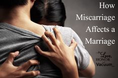 How miscarriage affects a marriage