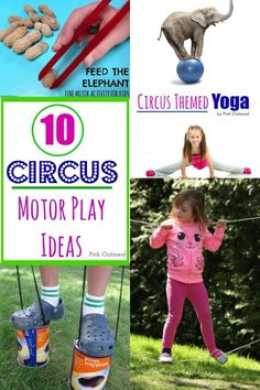 10 Circus Themed Motor Play Ideas For Kids.  Great for a circus unit or for a circus party or just for fun!