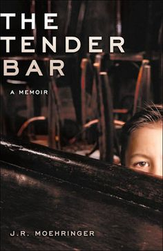 The Tender Bar by J.R. : In a memoir of growing up with a single mother, the author describes how he received valuable life lessons and friendship from an assortment of characters at the neighborhood bar, who provided him with a kind of fatherhood by committee.