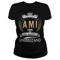 AMIIts an AMI Thing You Wouldnt Understand  T Shirt Hoodie Hoodies YearName Birthday