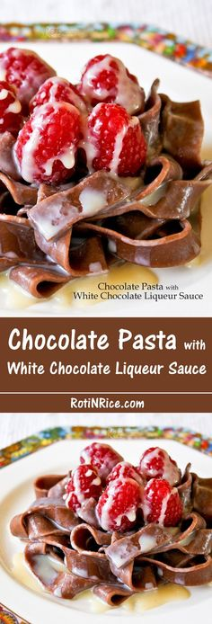 Chocolate Pasta with White Chocolate Liqueur Sauce - a different yet delightfully chocolatey dessert topped with luscious raspberries.  http://RotiNRice.com