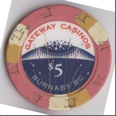 This chip came from the Gateway Casino in Burnaby, British Columbia.