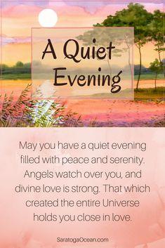Good Evening Messages, Good Evening Wishes, Good Evening Greetings, Good Night Prayer, Good Morning Good Night, Good Night Quotes, Morning Light, Evening Quotes, Evening Prayer
