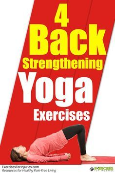 Here are 4 back strengthening yoga exercises! Try them now! Click here: http://exercisesforinjuries.com/4-back-strengthening-yoga-exercises/
