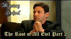 Mystery School: The Root of All Evil Part 2
