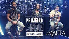 Malta - Primeiro Amor Part. Marcos & Belutti (Álbum Indestrutível) [Clip...