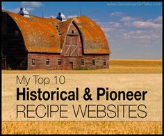 My Top 10 Historical and Pioneer Recipe Websites by Genealogy Girl Talks