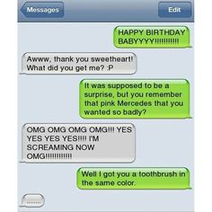 Funny happy birthday text - Funny Text - - Pink Toothbrush/Mercedes Relationships Autocorrect Fails and Funny Text Messages SmartphOWNED The post Funny happy birthday text appeared first on Gag Dad. Funny Texts Jokes, Text Jokes, Funny Text Fails, Epic Texts, Very Funny Texts, Text Pranks, Funny Texts Crush, Really Funny Memes, Stupid Funny