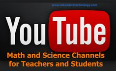 Top YouTube Channels for Science and Math Teachers and Students ~ Educational Technology and Mobile Learning