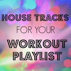 Ever worked out to house music? This playlist is sure to get you pumped and sweaty!