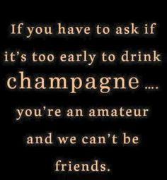 Mantras of life. Champagne Quotes, Champagne Party, Wine Quotes, Sparkling Wine, Lettering, Wise Words, Quotes To Live By, Favorite Quotes, Funny Quotes