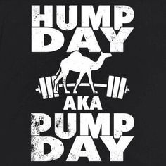Pump Day quotes quote lifting days of the week exercise fitness quotes wednesday hump day wednesday quotes happy wednesday