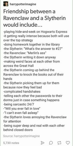 I have a ravenclaw friend and I'd headbutt her for attention also cuz it made her laugh