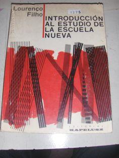 Introducción al estudio de la escuela nueva / M.B. Lourenço Filho; [traducción de María Celia Eguibar]
