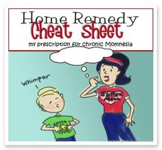 Our Home Remedy Cheat Sheet...  my list of natural remedies that we use for minor first aid, and common illnesses.