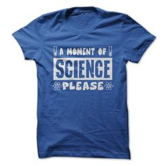 A Moment Of Science Please tshirt - 5