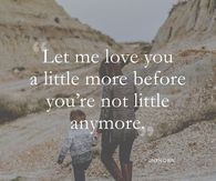 let me love you a little more