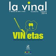 La vinal: 5ª Bienal de Arte y Vino Tacoronte-Acentejo 2014: viñetas: Exposición, del 7 de noviembre al 5 de diciembre de 2014. http://absysnetweb.bbtk.ull.es/cgi-bin/abnetopac01?TITN=513874
